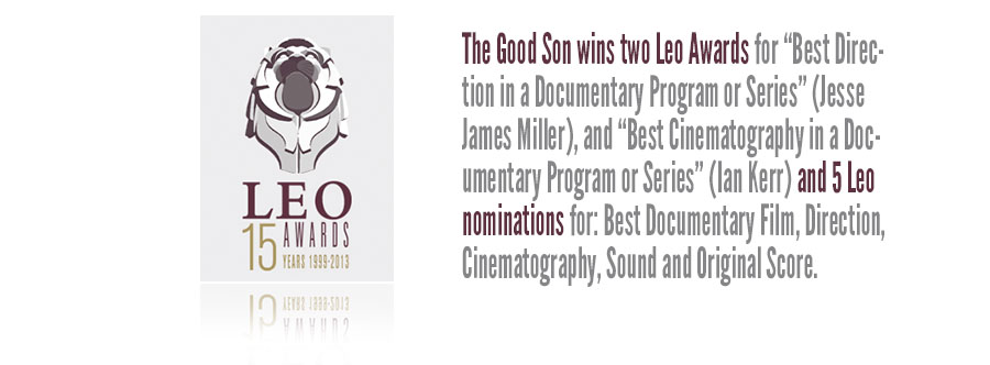 "The Good Son wins Leo Award for ""Best Direction in a Documentary Program or Series"" Jesse James Miller"