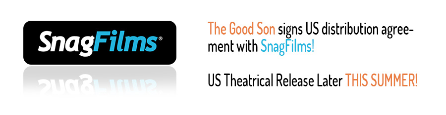 The Good Son signs US distribution agreement with SnagFilms! US Theatrical Release Later THIS SUMMER!